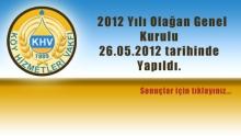 26.05.2012 (Genel Kurul) 2012 Yılı Olağan Genel Kurulu Yapıldı...